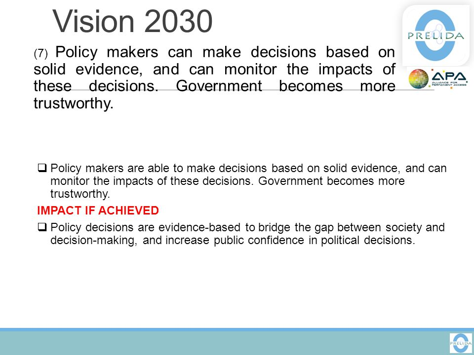 Vision 2030 (7) Policy makers can make decisions based on solid evidence, and can monitor the impacts of these decisions. Government becomes more trus