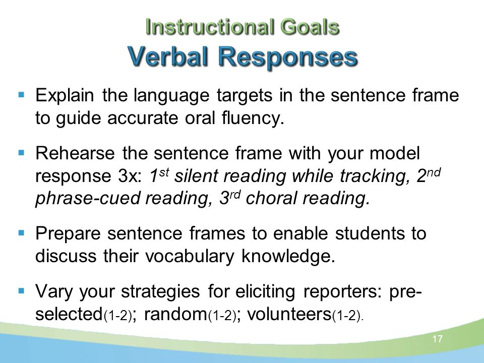  Explain the language targets in the sentence frame to guide accurate oral fluency.