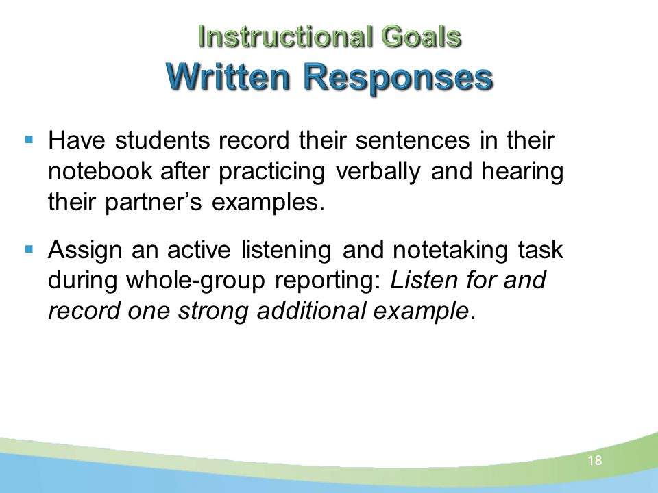  Have students record their sentences in their notebook after practicing verbally and hearing their partner's examples.