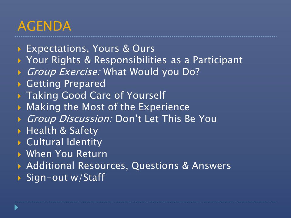 AGENDA  Expectations, Yours & Ours  Your Rights & Responsibilities as a Participant  Group Exercise: What Would you Do.
