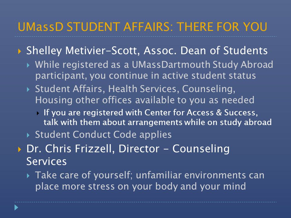 UMassD STUDENT AFFAIRS: THERE FOR YOU  Shelley Metivier-Scott, Assoc.