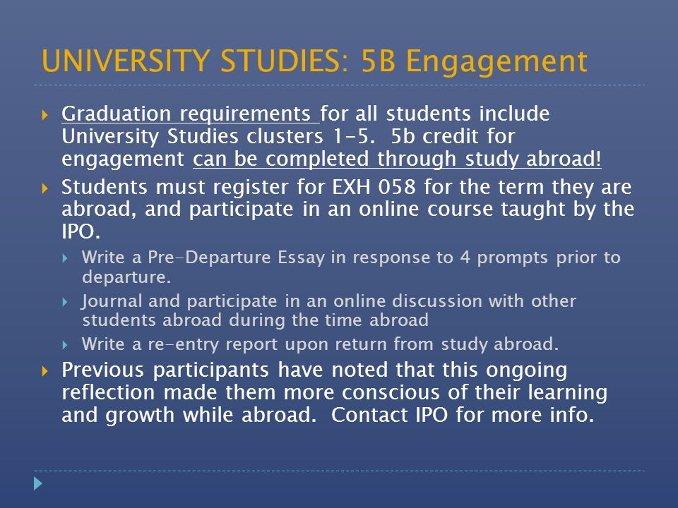 UNIVERSITY STUDIES: 5B Engagement  Graduation requirements for all students include University Studies clusters 1-5.