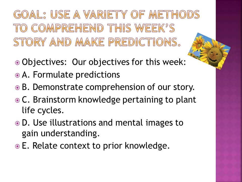  Objectives: Our objectives for this week:  A.Formulate predictions  B.