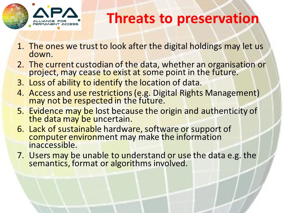 Threats to preservation 1.The ones we trust to look after the digital holdings may let us down.