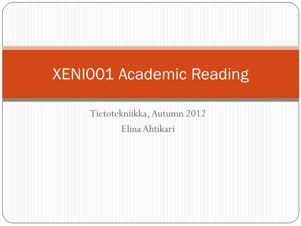 Tietotekniikka, Autumn 2012 Elina Ahtikari XENI001 Academic Reading