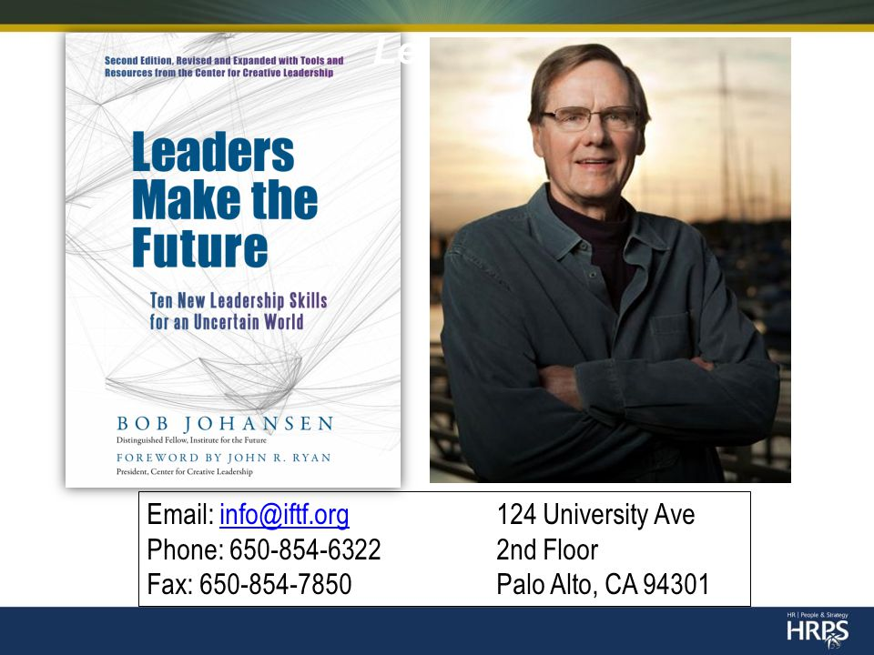 Leaders Make the Future 39 Email: info@iftf.org124 University Aveinfo@iftf.org Phone: 650-854-6322 2nd Floor Fax: 650-854-7850Palo Alto, CA 94301