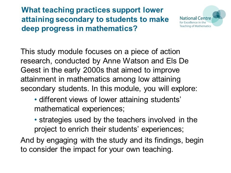 What teaching practices support lower attaining secondary to students to make deep progress in mathematics.