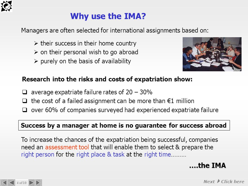 The answer to many of these questions can be provided by the International Management Assessment (IMA) What is the IMA.