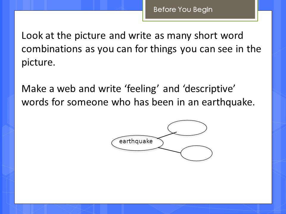 Before You Begin Look at the picture and write as many short word combinations as you can for things you can see in the picture. Make a web and write