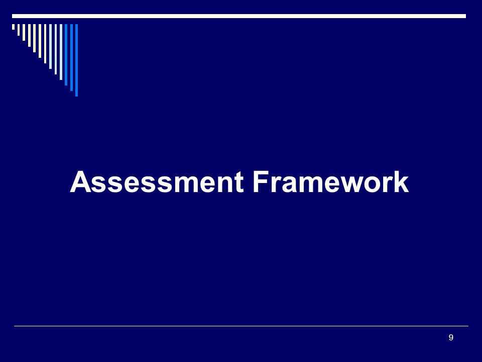 9 Assessment Framework