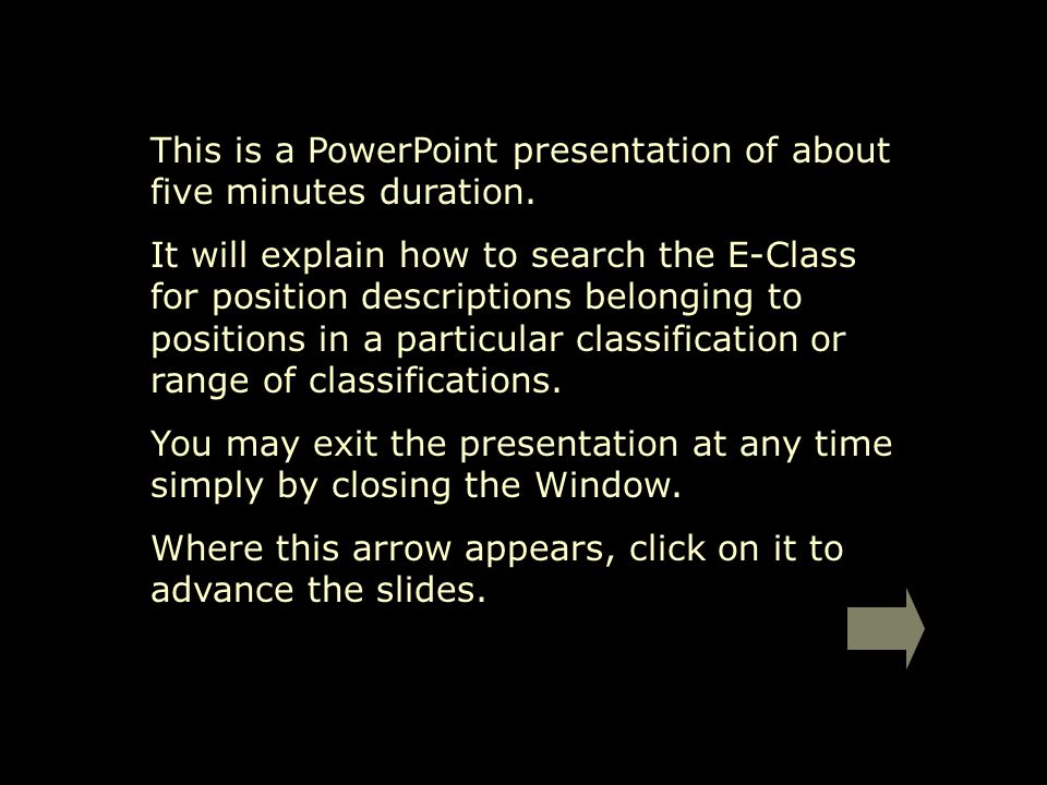 This is a PowerPoint presentation of about five minutes duration. It will explain how to search the E-Class for position descriptions belonging to pos