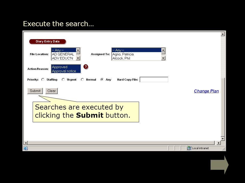 Searches are executed by clicking the Submit button. Execute the search…