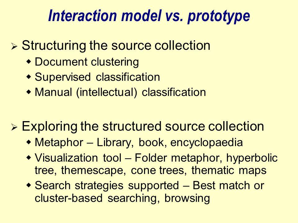 Model vs.prototype  Interaction model  Explicit (the user marks relevant documents) vs.