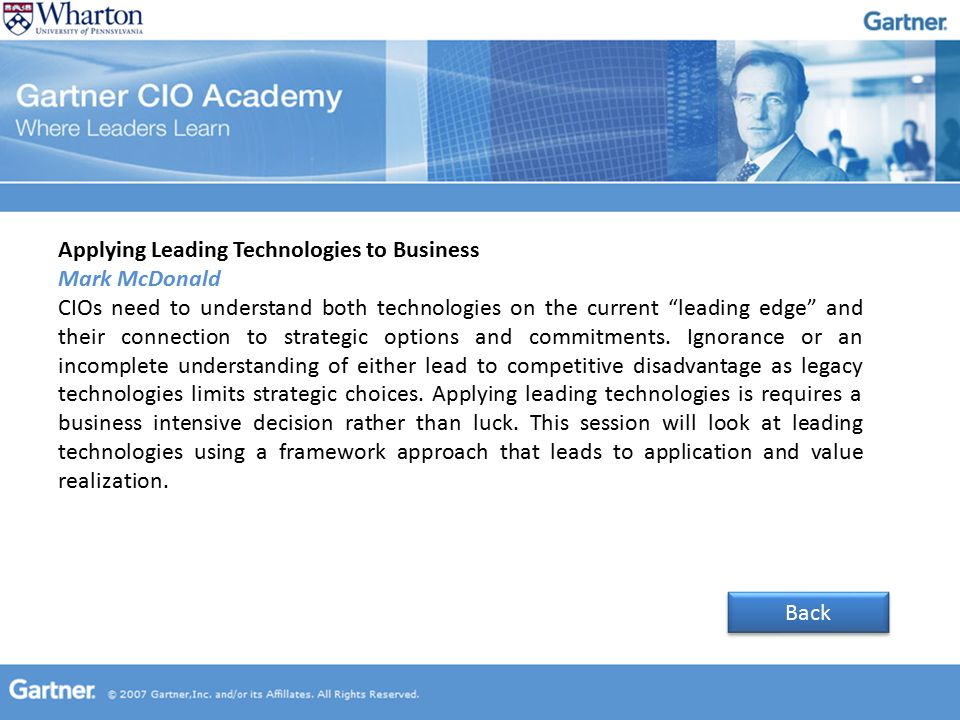 Applying Leading Technologies to Business Mark McDonald CIOs need to understand both technologies on the current leading edge and their connection to strategic options and commitments.