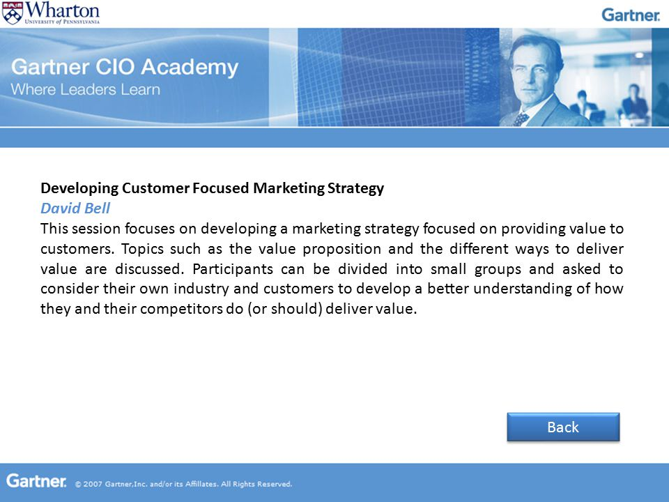 Developing Customer Focused Marketing Strategy David Bell This session focuses on developing a marketing strategy focused on providing value to customers.