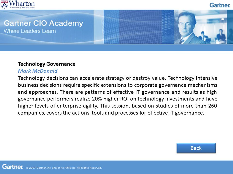 Technology Governance Mark McDonald Technology decisions can accelerate strategy or destroy value. Technology intensive business decisions require spe