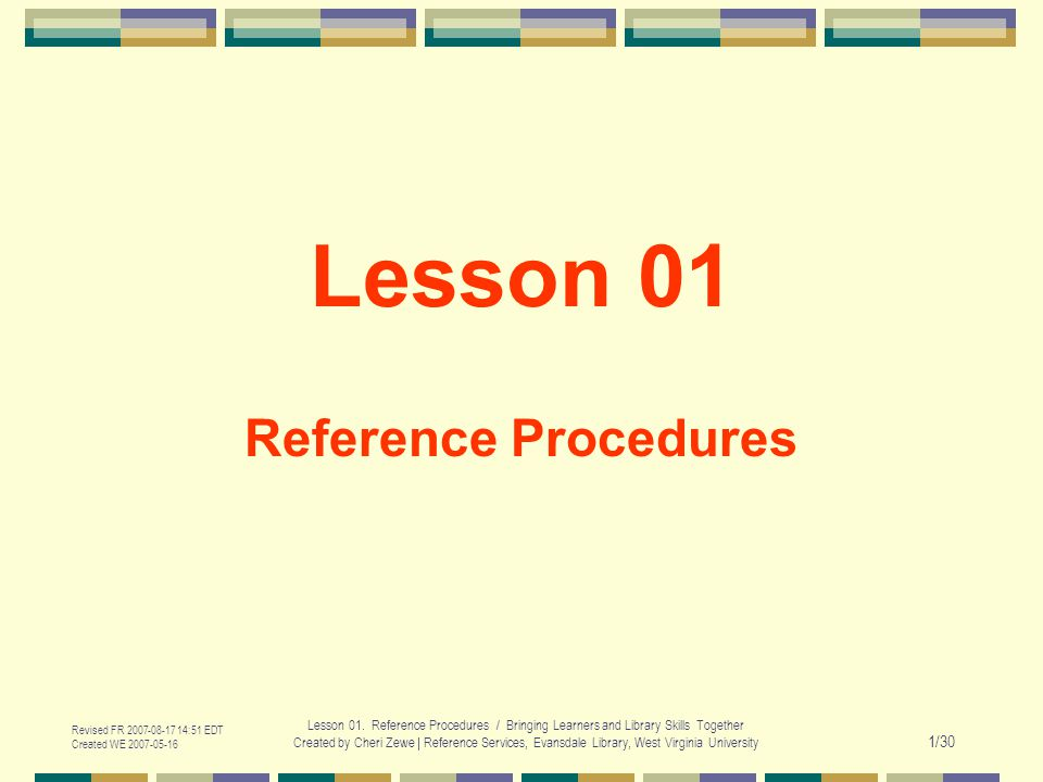 Revised FR 2007-08-17 14:51 EDT Created WE 2007-05-16 Lesson 01.