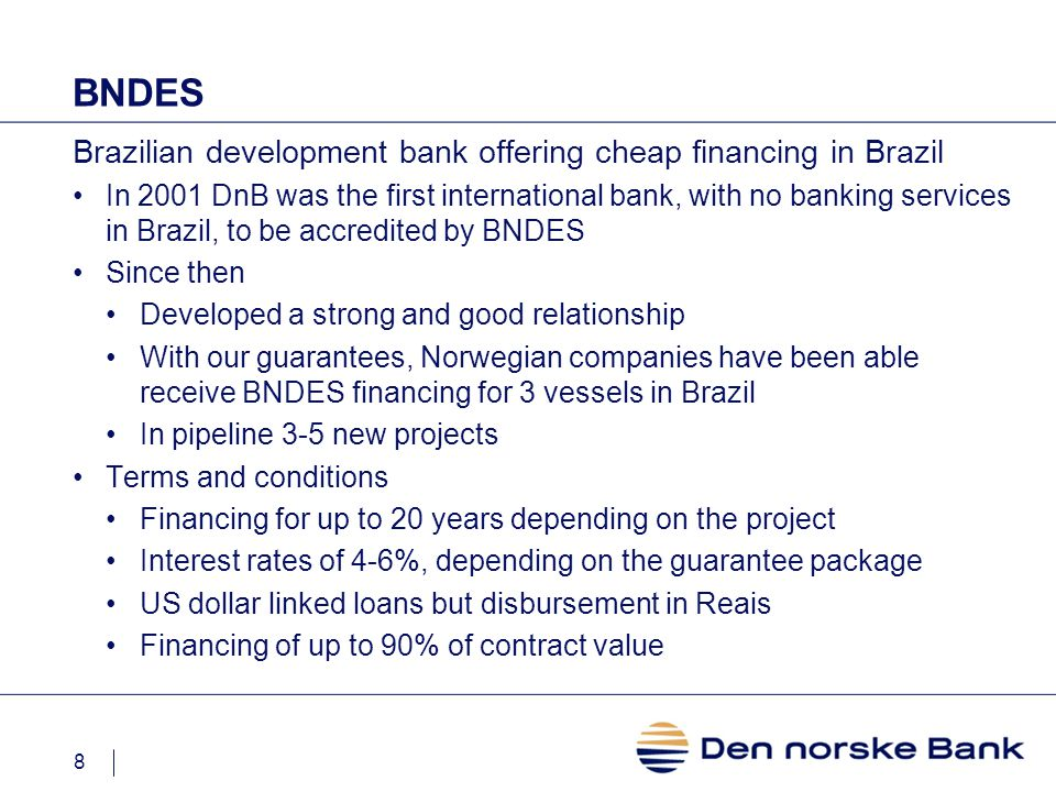 9 Conexión Americas Alliance of local banks in Latin America In Brazil Unibanco Partners outside Latin America Bank of America Den norske Bank Providing local banking services on our behalf Our customers are their customers More attention Better service Lower prices Providing cross boarder cash management solutions Strong and close relationship enabling us to better structure financing, transferring funds, taking and reducing risk