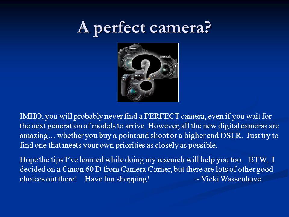A perfect camera.