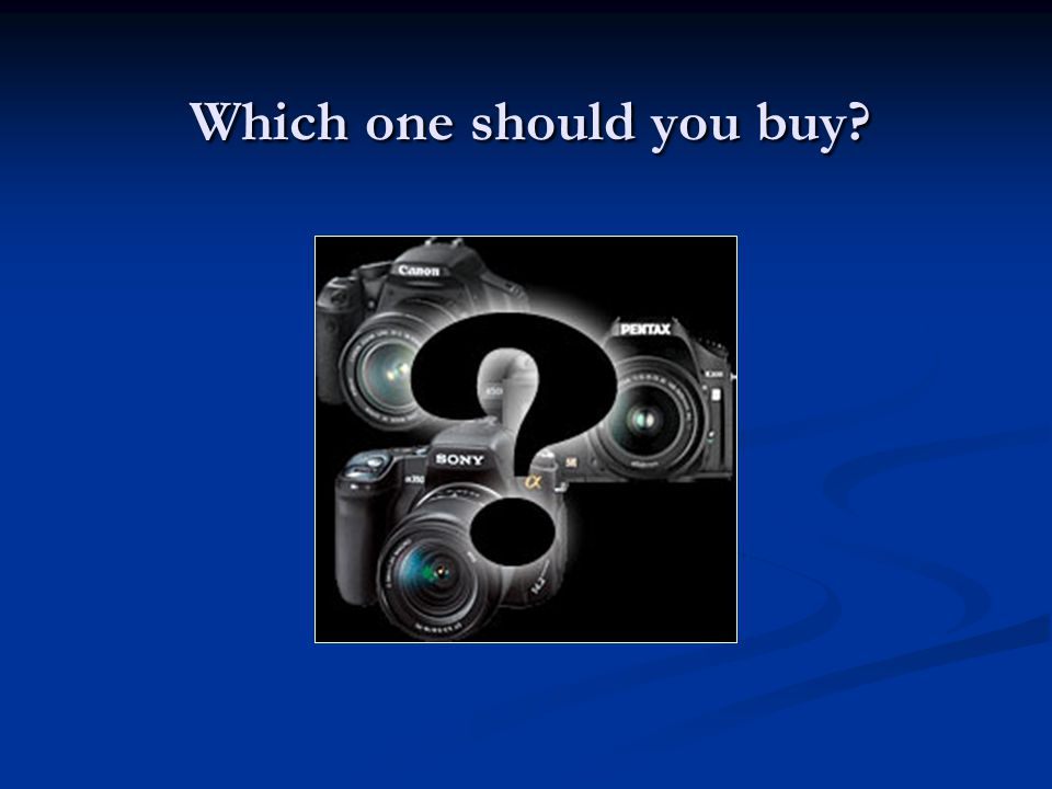 Which one should you buy?