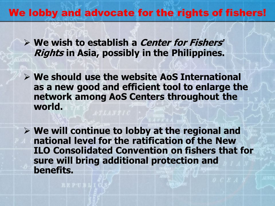 We lobby and advocate for the rights of fishers.