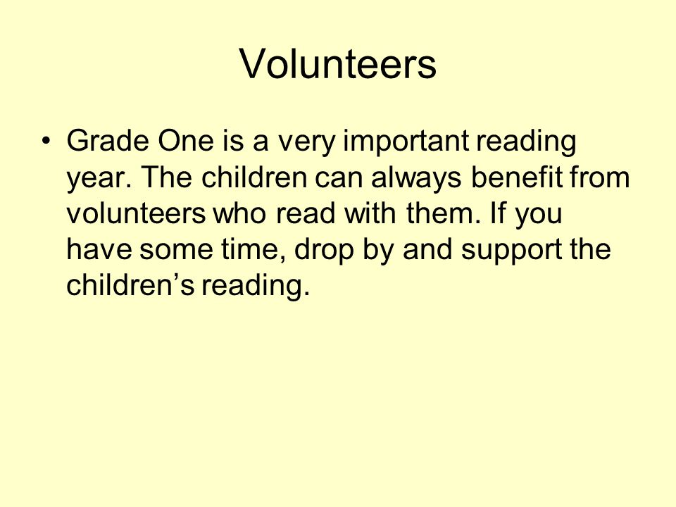 Volunteers Grade One is a very important reading year.