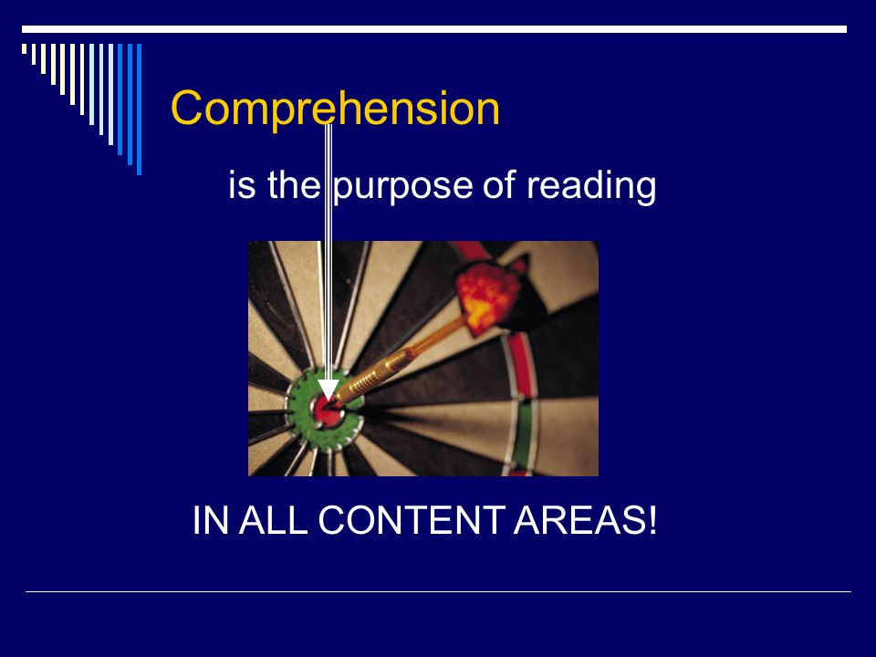 Comprehension is the purpose of reading IN ALL CONTENT AREAS!