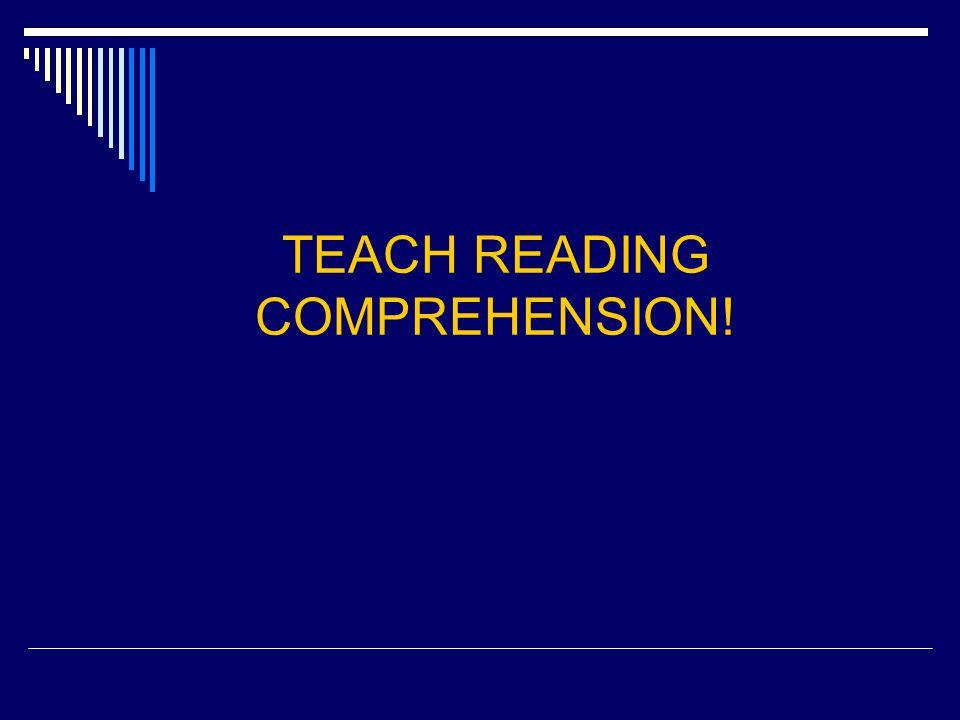 TEACH READING COMPREHENSION!