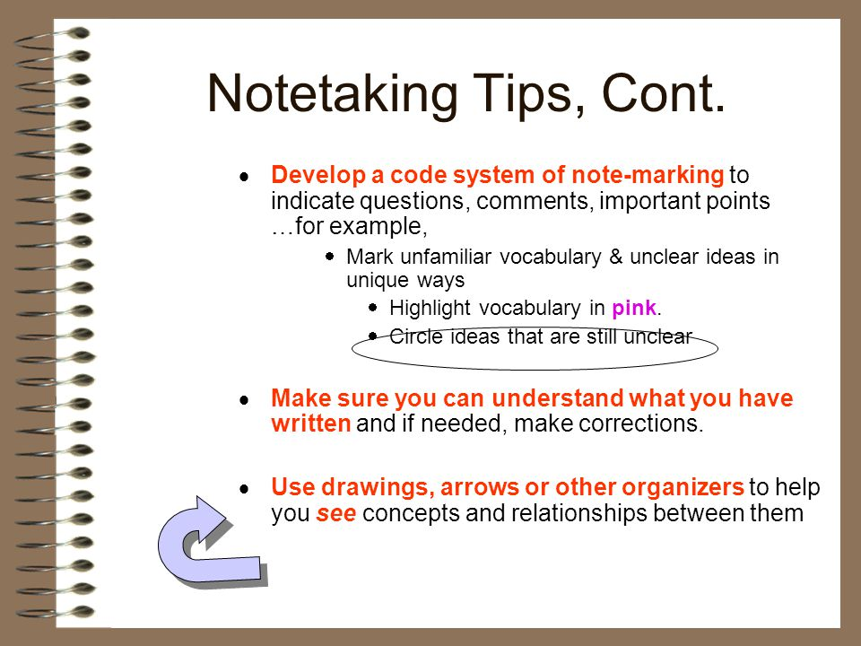  Develop a code system of note-marking to indicate questions, comments, important points …for example,  Mark unfamiliar vocabulary & unclear ideas i