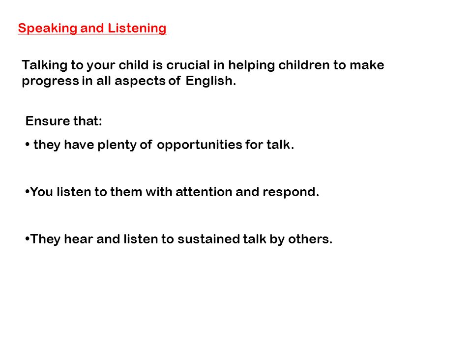 Encourage them to speak at length by: helping them take a long turn in a conversation.