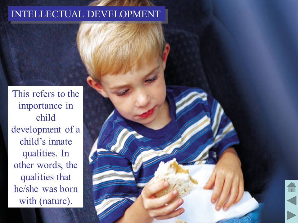 13 This refers to the importance in child development of a child's innate qualities.