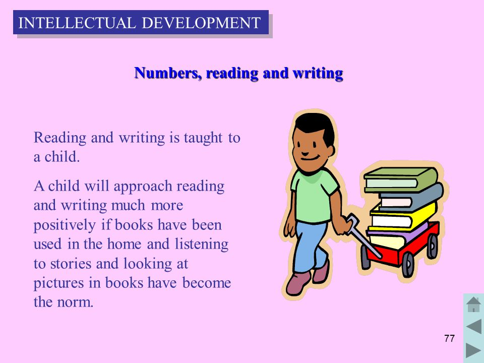 77 Numbers, reading and writing Numbers, reading and writing Reading and writing is taught to a child.