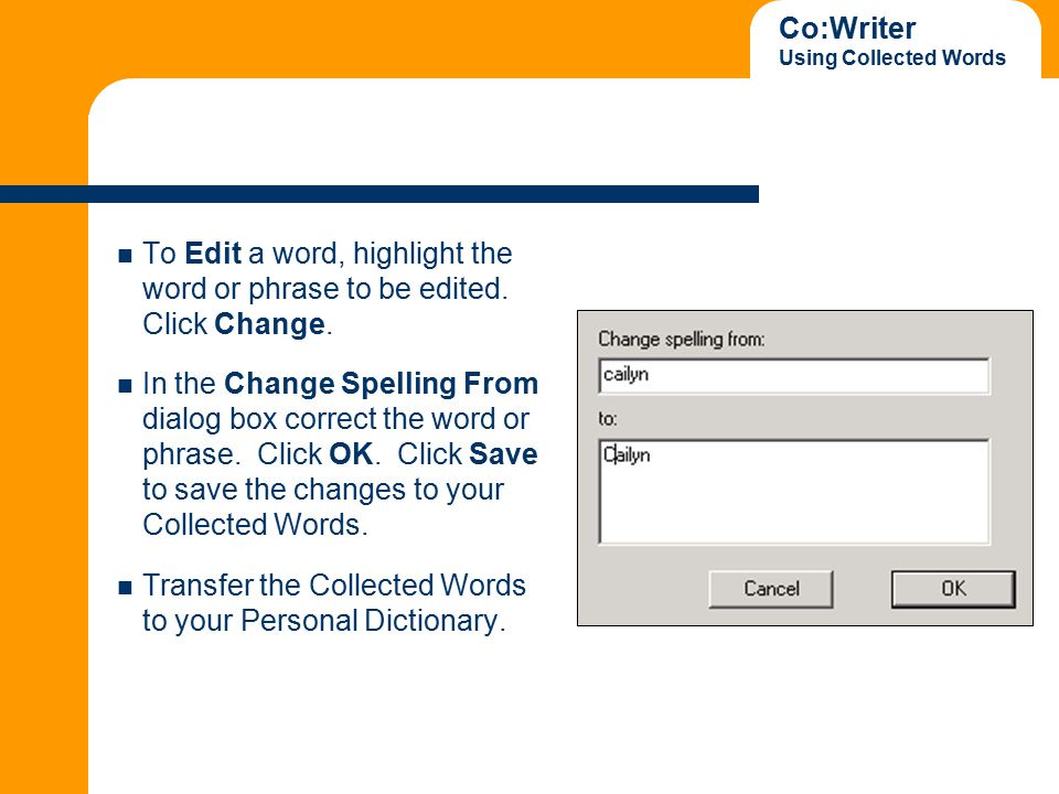 Co:Writer Using Collected Words To Edit a word, highlight the word or phrase to be edited.