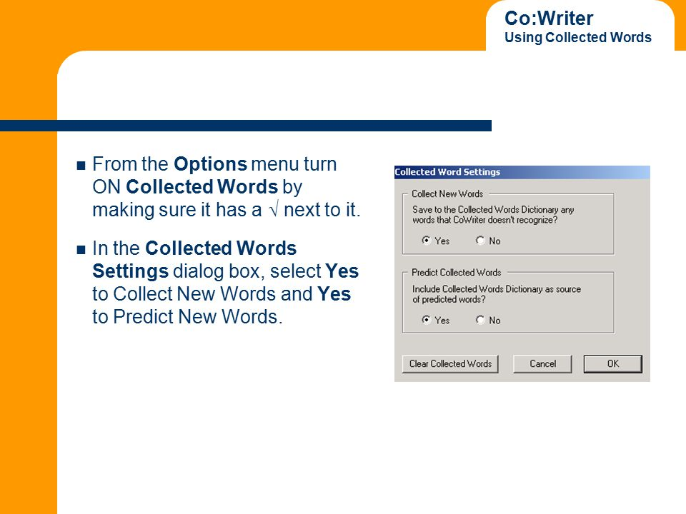 Co:Writer Using Collected Words From the Options menu turn ON Collected Words by making sure it has a  next to it.