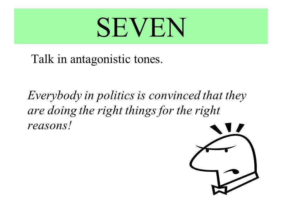 SEVEN Talk in antagonistic tones.