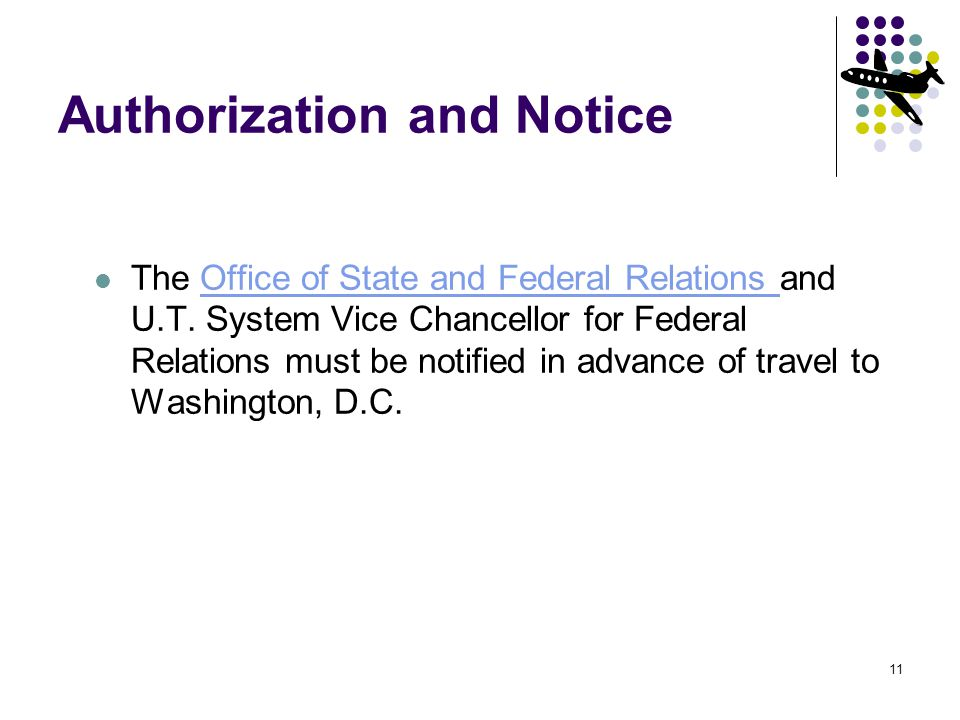 11 Authorization and Notice The Office of State and Federal Relations and U.T.