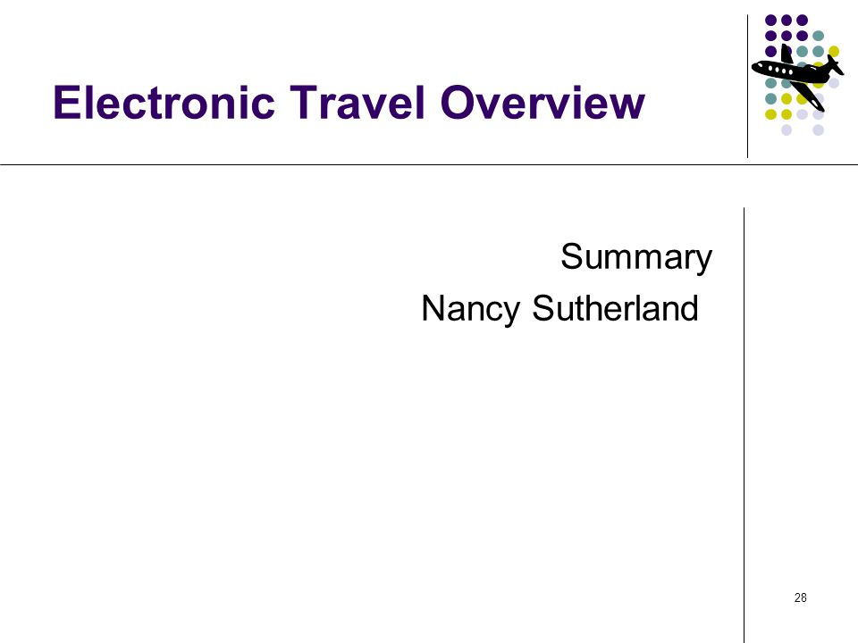 28 Electronic Travel Overview Summary Nancy Sutherland