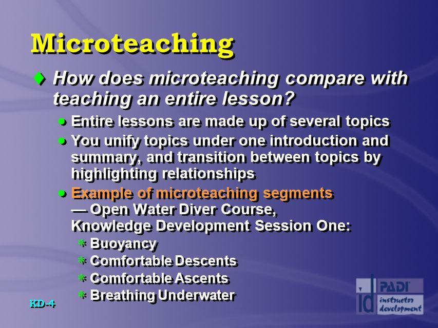 KD-15 Prescriptive Teaching  How do prescriptive teaching and microteaching interrelate.