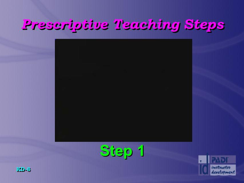 KD-9 Prescriptive Teaching Steps Step 2