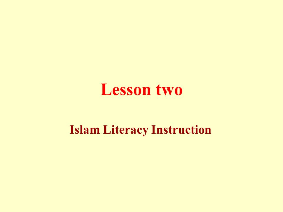 Lesson two Islam Literacy Instruction