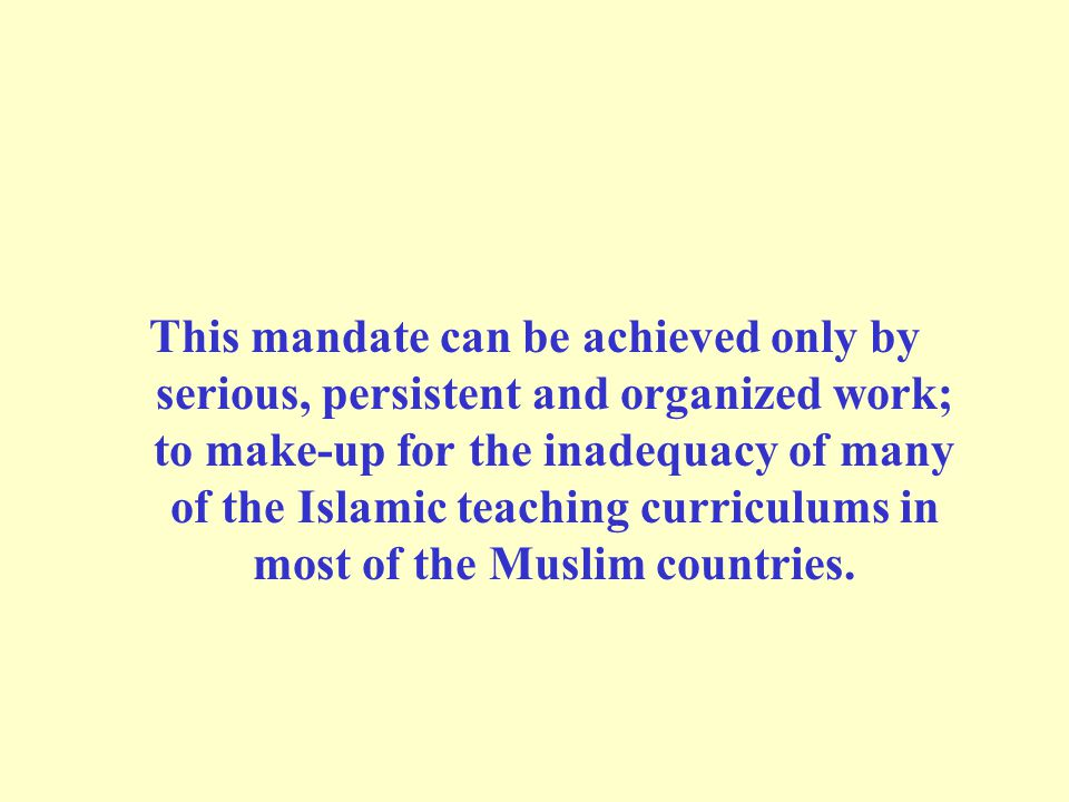 Moreover, in many countries, teaching Islam for the public is faced with constraints and difficulties, and is limited to scholars and preachers.