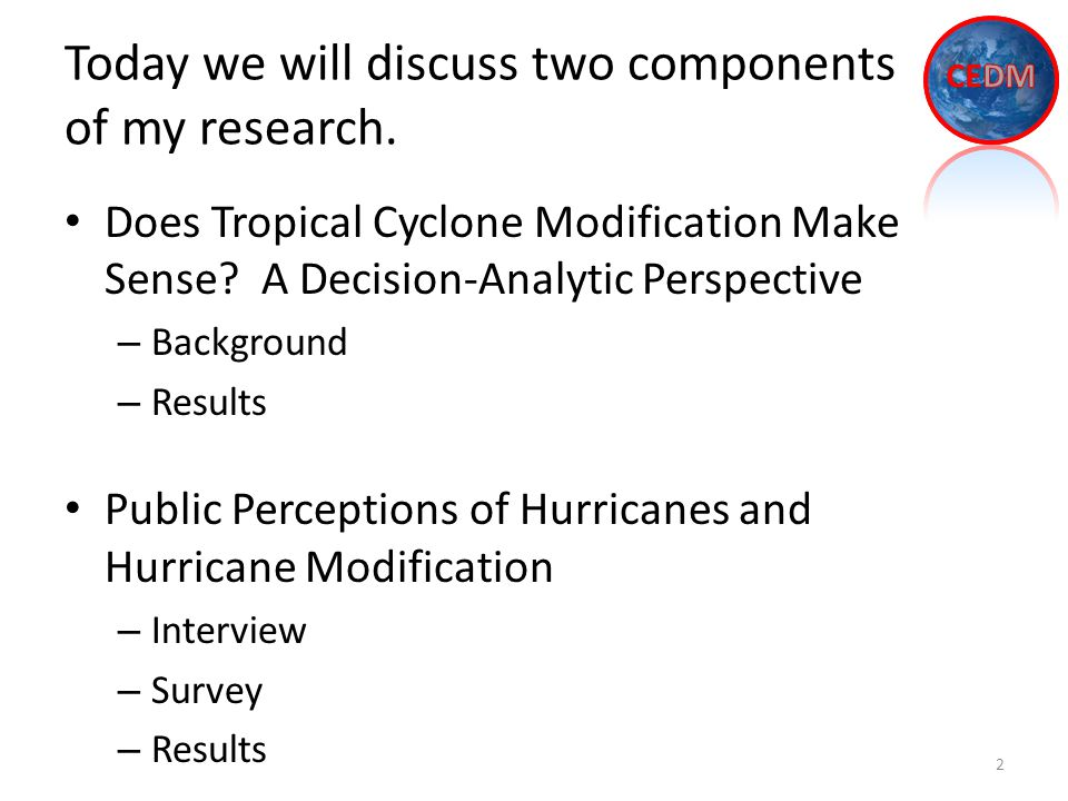 Today we will discuss two components of my research.