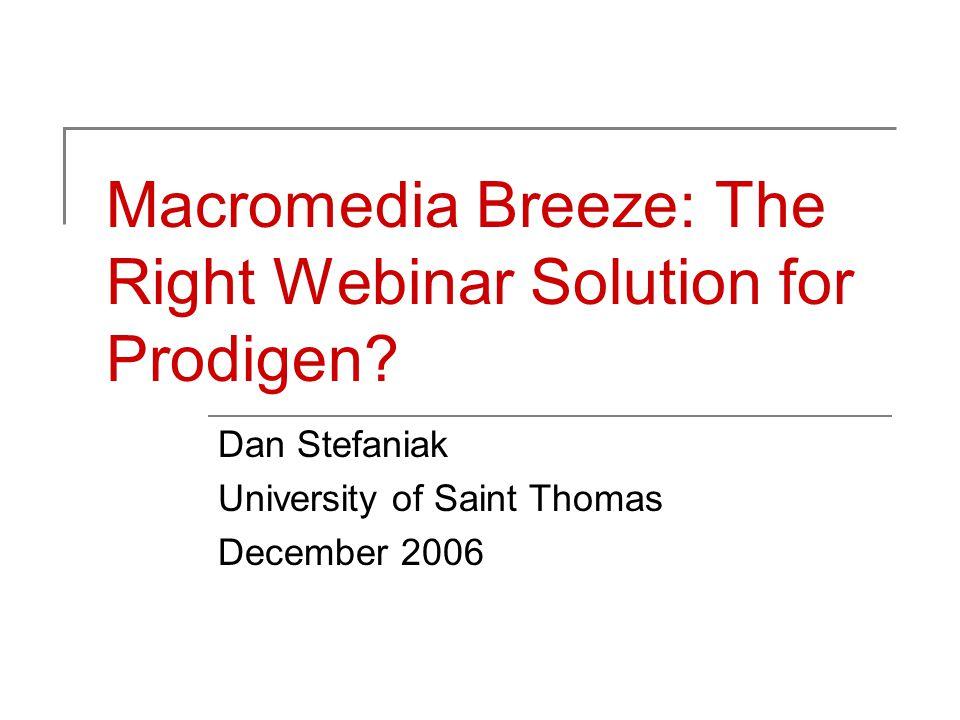 Macromedia Breeze: The Right Webinar Solution for Prodigen.