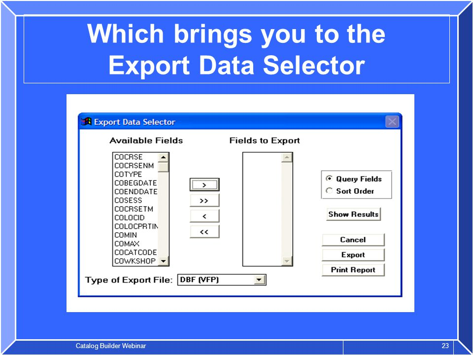Catalog Builder Webinar 23 Which brings you to the Export Data Selector