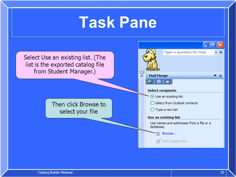 Catalog Builder Webinar 32 Task Pane Select Use an existing list.