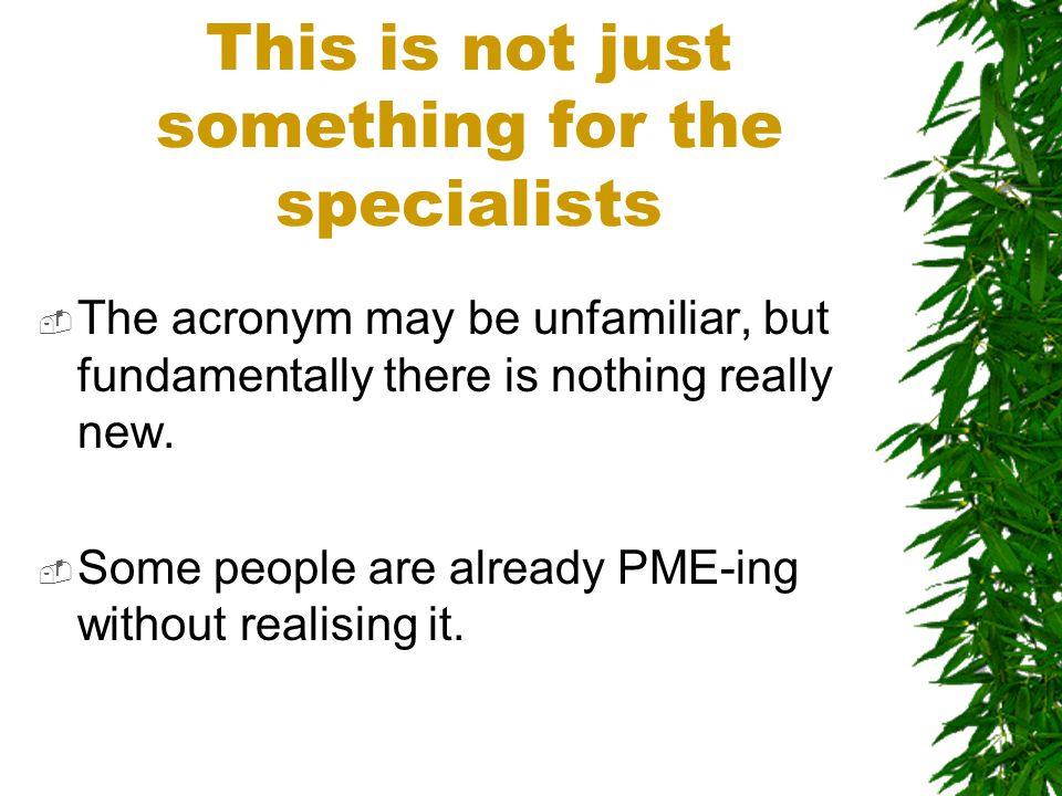  PME = Planning, Monitoring and Evaluation  PSE = Planification, Suivi et Evaluation