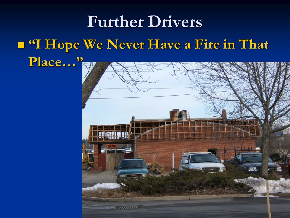 "Further Drivers ""I Hope We Never Have a Fire in That Place…"" ""I Hope We Never Have a Fire in That Place…"""