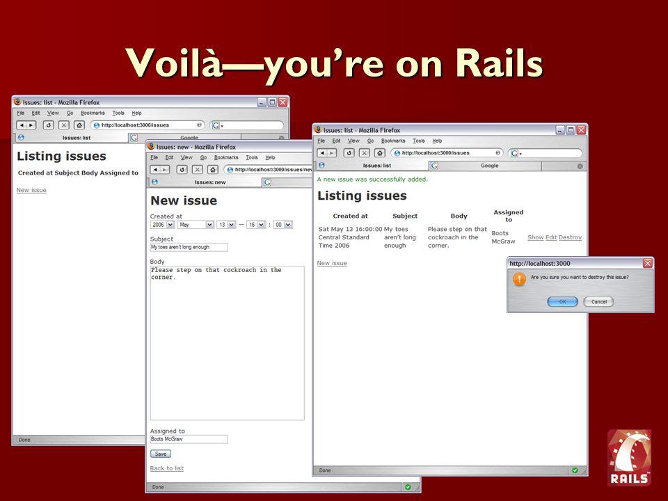 Voilà—you're on Rails