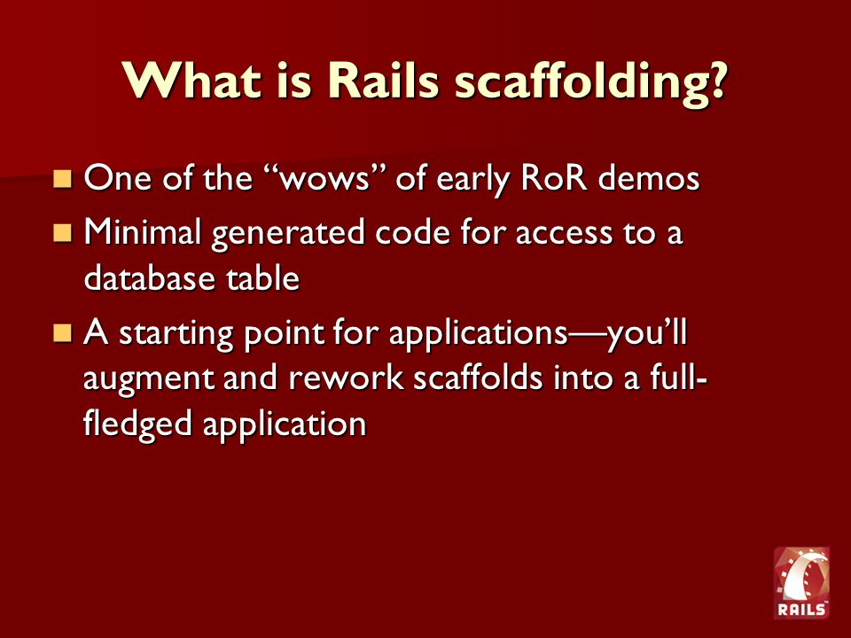 What is Rails scaffolding.
