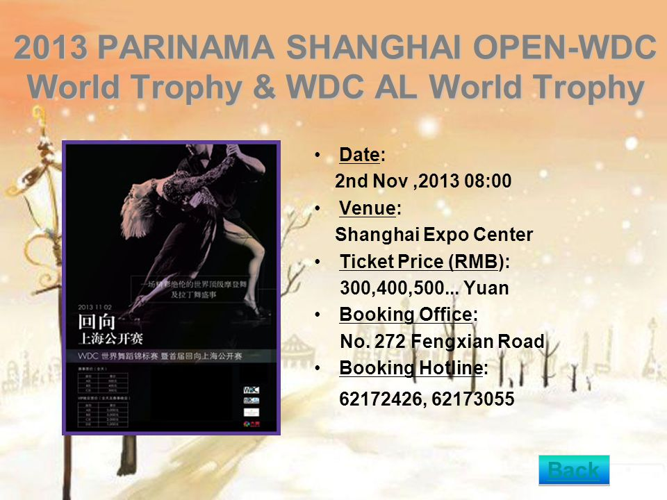 2013 PARINAMA SHANGHAI OPEN-WDC World Trophy & WDC AL World Trophy Date: 2nd Nov,2013 08:00 Venue: Shanghai Expo Center Ticket Price (RMB): 300,400,50